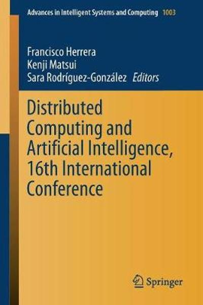Distributed Computing and Artificial Intelligence, 16th International Conference - Francisco Herrera
