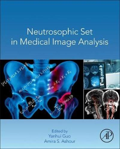 Neutrosophic Set in Medical Image Analysis - Yanhui Guo