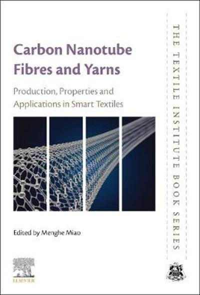 Carbon Nanotube Fibres and Yarns - Menghe Miao