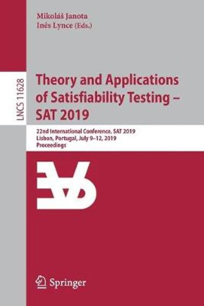 Theory and Applications of Satisfiability Testing - SAT 2019 - Mikolas Janota