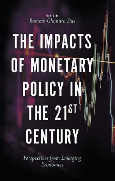 The Impacts of Monetary Policy in the 21st Century - Dr Ramesh Chandra Das