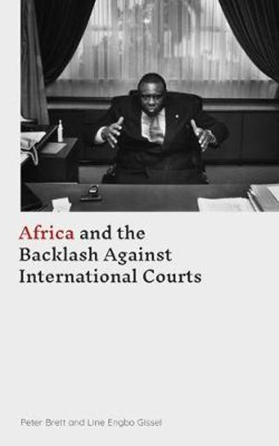 Africa and the Backlash Against International Courts - Peter Brett