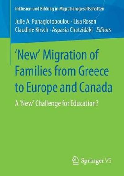 'New' Migration of Families from Greece to Europe and Canada - Julie A. Panagiotopoulou