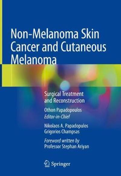 Non-Melanoma Skin Cancer and Cutaneous Melanoma - Othon Papadopoulos