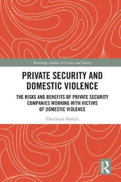 Private Security and Domestic Violence - Diarmaid Harkin
