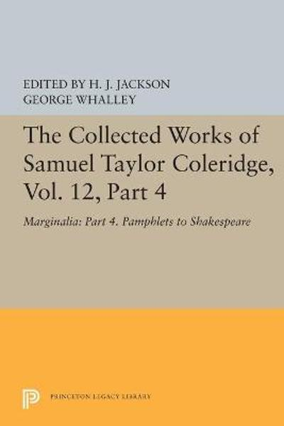 The Collected Works of Samuel Taylor Coleridge, Vol. 12, Part 4 - Samuel Taylor Coleridge