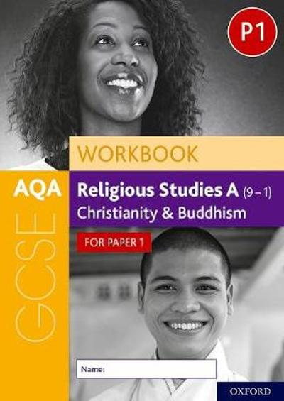 AQA GCSE Religious Studies A (9-1) Workbook: Christianity and Buddhism for Paper 1 - Rachael Jackson-Royal
