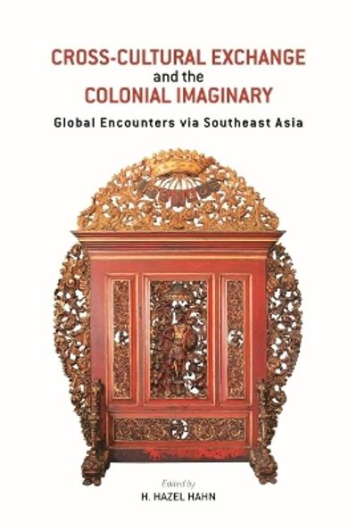 Cross-Cultural Exchange and the Colonial Imaginary - H. Hazel Hahn