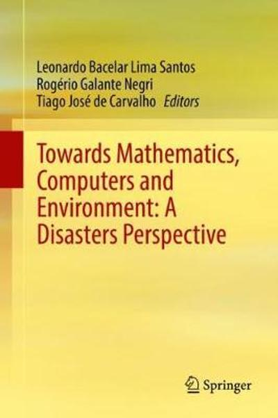 Towards Mathematics, Computers and Environment: A Disasters Perspective - Leonardo Bacelar Lima Santos