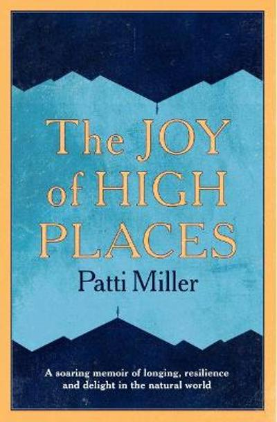 The Joy of High Places - Patti Miller