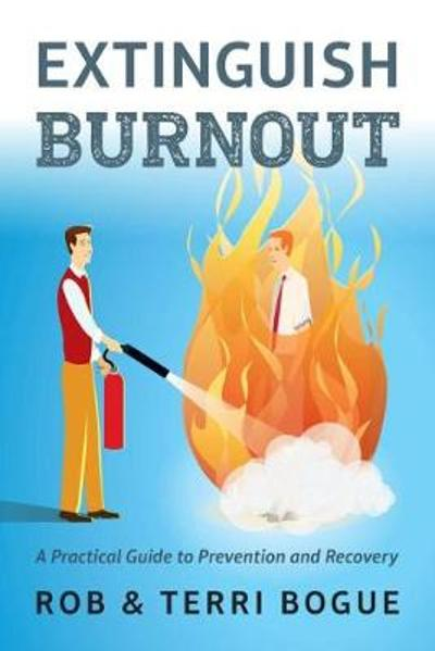 Extinguish Burnout - Robert Bogue
