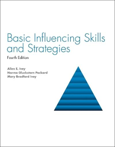Basic Influencing Skills and Strategies - Allen Ivey