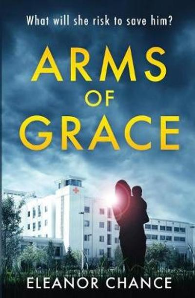 Arms of Grace - Eleanor Chance