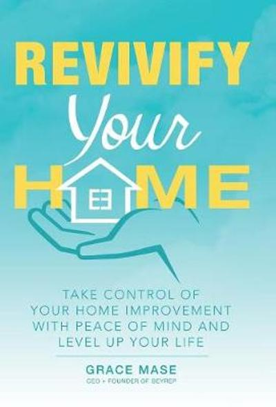 Revivify Your Home - Grace Mase