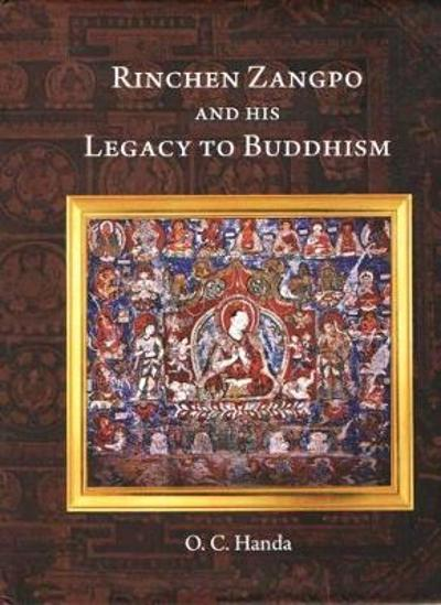 Rinchen Zangpo and his Legacy of Buddhism - O.C. Handa