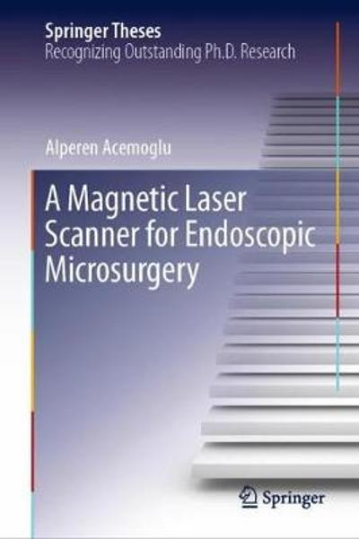 A Magnetic Laser Scanner for Endoscopic Microsurgery - Alperen Acemoglu