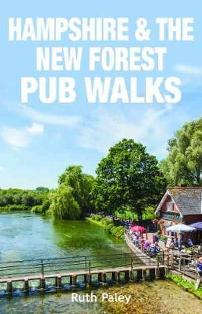 Hampshire & the New Forest Pub Walks - Ruth Paley