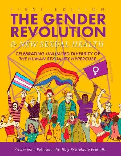 The Gender Revolution and New Sexual Health - Frederick L. Peterson