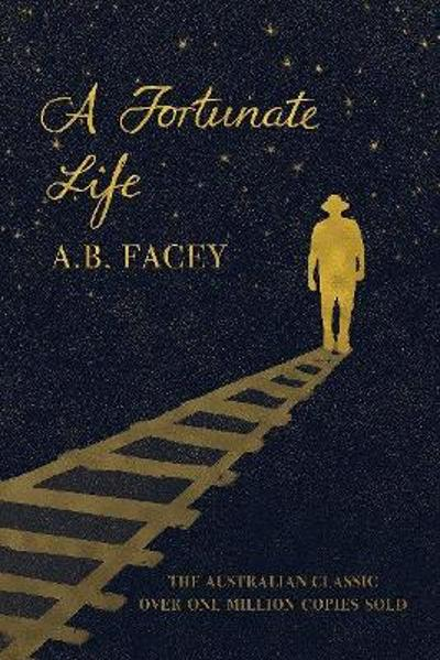A Fortunate Life - A B Facey