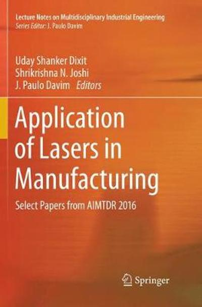 Application of Lasers in Manufacturing - Uday Shanker Dixit