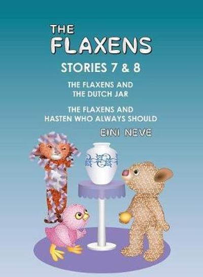 The Flaxens, Stories 7 and 8 - Eini Neve