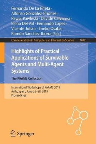 Highlights of Practical Applications of Survivable Agents and Multi-Agent Systems. The PAAMS Collection - Fernando De La Prieta
