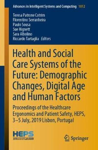 Health and Social Care Systems of the Future: Demographic Changes, Digital Age and Human Factors - Teresa Patrone Cotrim