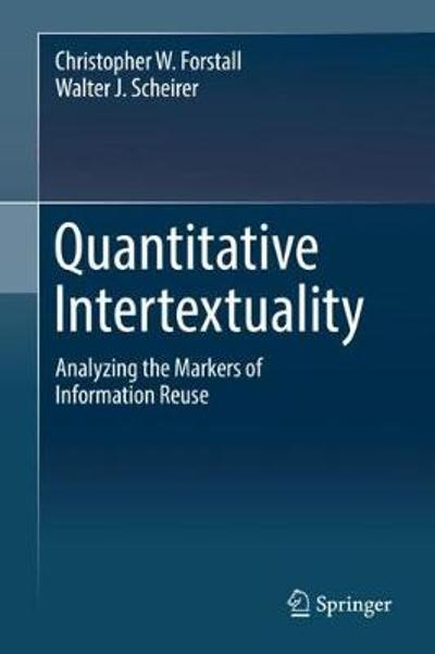 Quantitative Intertextuality - Christopher W. Forstall