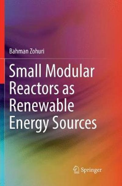 Small Modular Reactors as Renewable Energy Sources - Bahman Zohuri