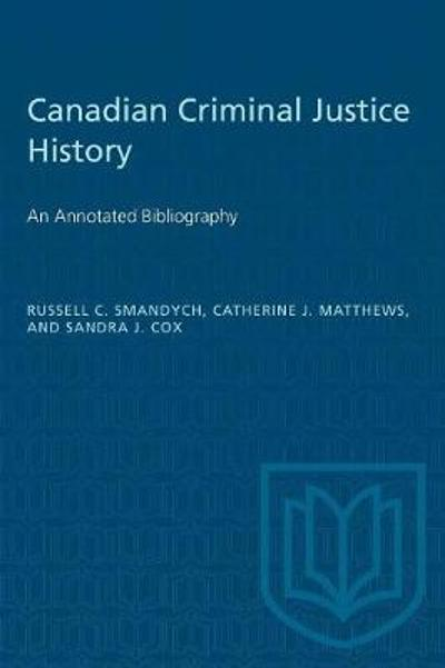 Canadian Criminal Justice History - Russell Smandych