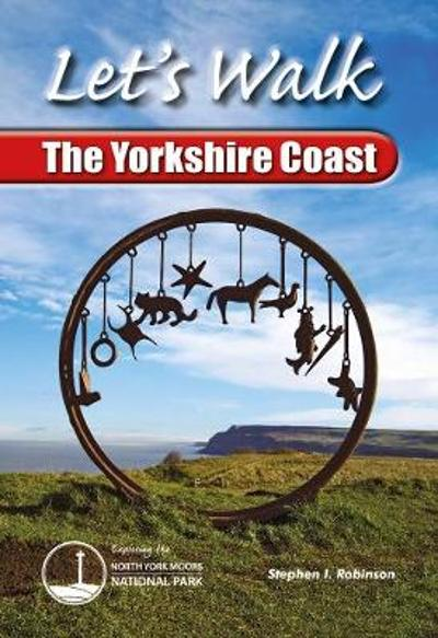 Let's Walk the Yorkshire Coast - Stephen I. Robinson