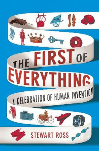 The First of Everything - Stewart Ross