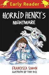 Horrid Henry Early Reader: Horrid Henry's Nightmare - Francesca Simon  Tony Ross