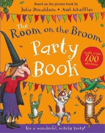 The Room on the Broom Party Book - Julia Donaldson
