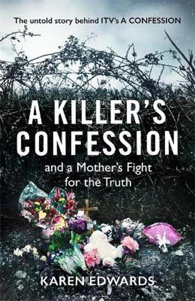 A Killer's Confession - Karen Edwards