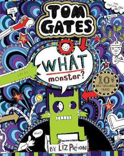 What Monster? (Tom Gates #15) (PB) - Liz Pichon