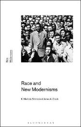 Race and New Modernisms - K. Merinda Simmons James A. Crank
