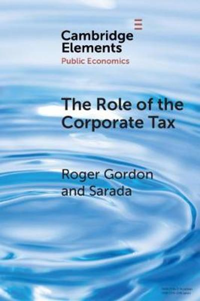 The Role of the Corporate Tax - Roger Gordon
