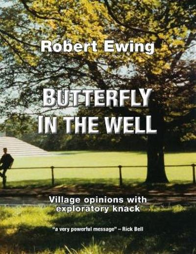 Butterfly in the Well - Robert Ewing