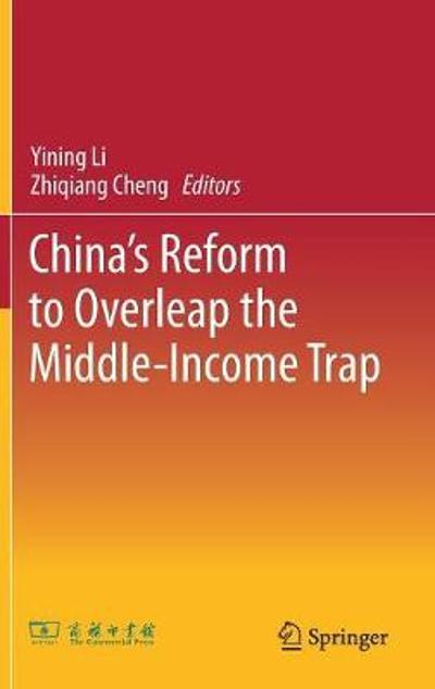 China's Reform to Overleap the Middle-Income Trap - Yining Li