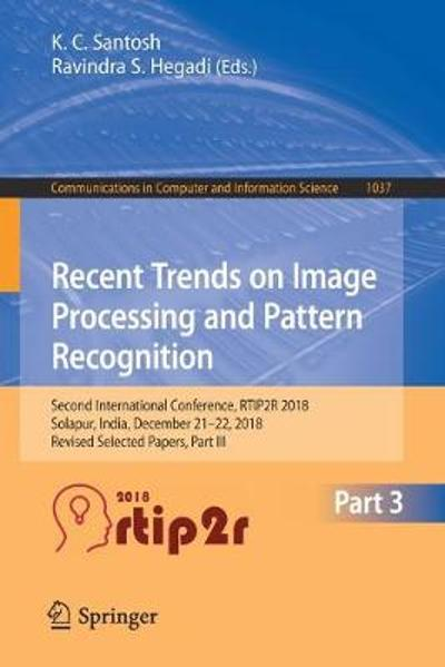 Recent Trends in Image Processing and Pattern Recognition - K. C. Santosh