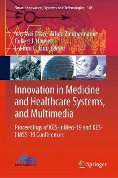 Innovation in Medicine and Healthcare Systems, and Multimedia - Yen-Wei Chen