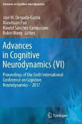Advances in Cognitive Neurodynamics (VI) - Jose M. Delgado-Garcia Xiaochuan Pan Raudel Sanchez-Campusano Rubin Wang