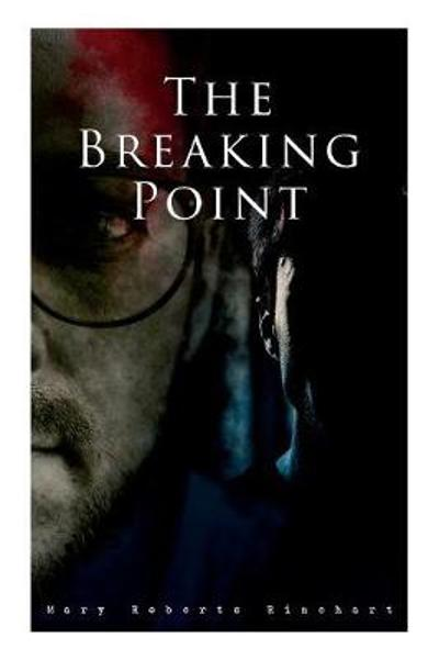 The Breaking Point - Mary Roberts Rinehart