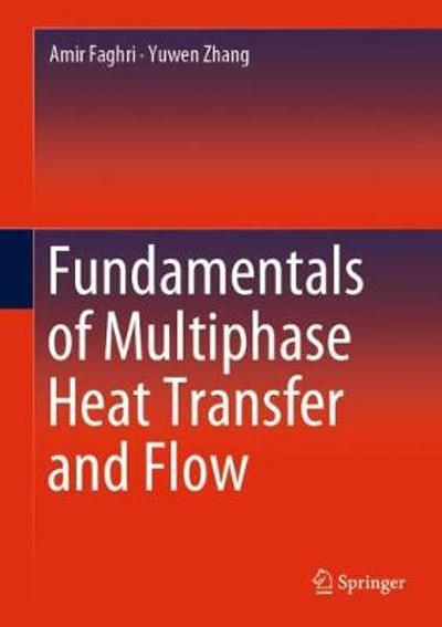 Fundamentals of Multiphase Heat Transfer and Flow - Amir Faghri