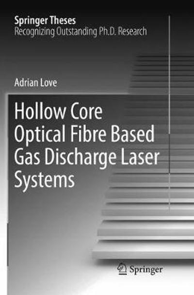 Hollow Core Optical Fibre Based Gas Discharge Laser Systems - Adrian Love