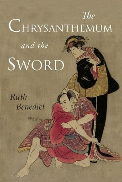 The Chrysanthemum and the Sword - Ruth Benedict