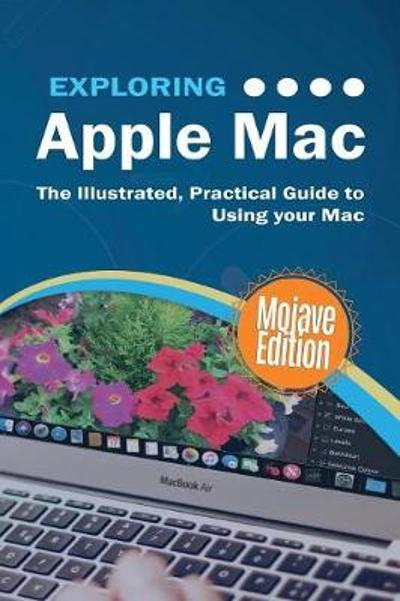 Exploring Apple Mac Mojave Edition - Kevin Wilson