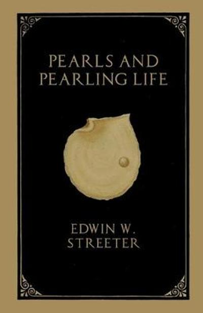 Pearls and Pearling Life - Edwin W Streeter