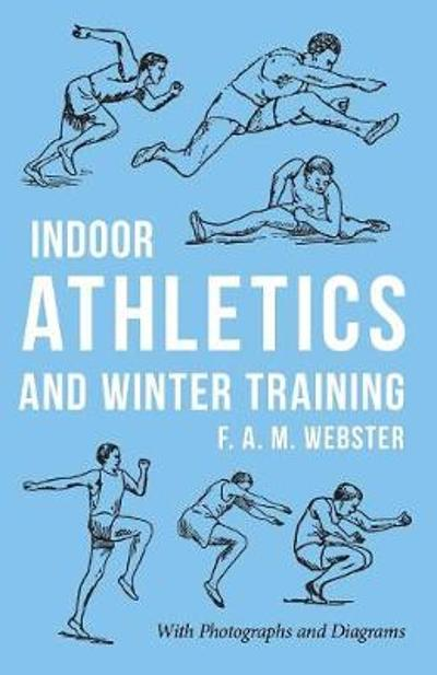 Indoor Athletics and Winter Training - F A M Webster